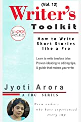 How to Write Short Stories like a Pro: Fiction Writing Guide (TBC Writer's Toolkit Book 12) Kindle Edition