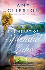 The Heart of Splendid Lake Kindle Edition