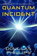 Quantum Incident (Quantum Series) Kindle Edition