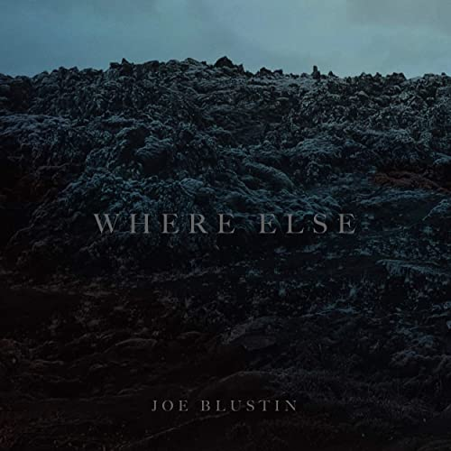 Joe Blustin - Where Else 2019