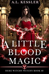 A Little Blood Magic (Here Witchy Witchy Book 10) Kindle Edition