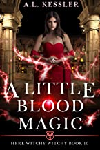 A Little Blood Magic (Here Witchy Witchy Book 10)