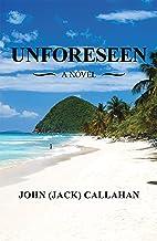 Unforeseen: A Novel