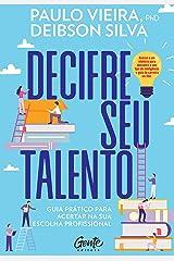 Decifre Seu Talento: Guia prático para acertar na sua escolha profissional eBook Kindle