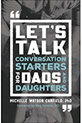 Let's Talk: Conversation Starters for Dads and Daughters Kindle Edition