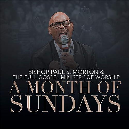 Bishop Paul S. Morton - A Month of Sundays (2019)