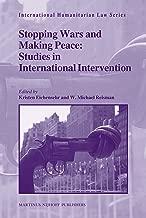 Stopping Wars and Making Peace (International Humanitarian Law Series)
