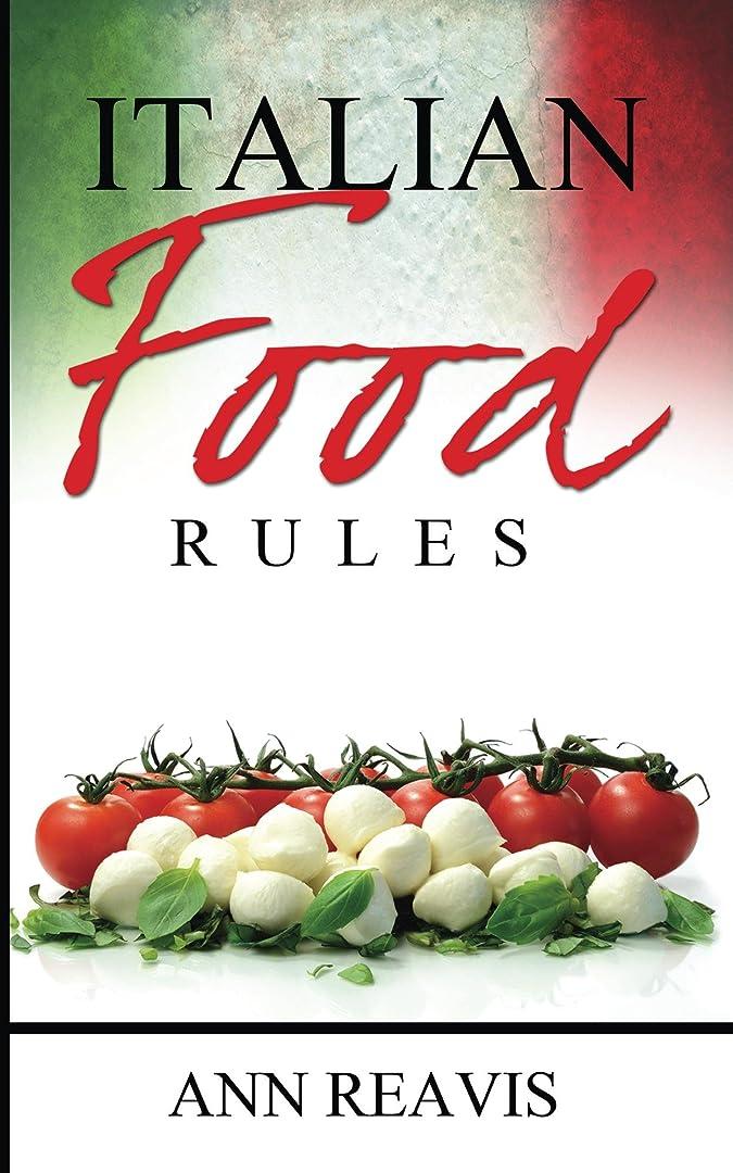 航空冷蔵する気がついてItalian Food Rules (English Edition)