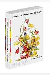 FLEURS : LA THÉORIE DES COULEURS Paperback