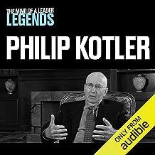 Philip Kotler - The Mind of a Leader Legends