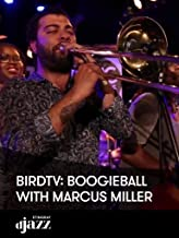 BIRDtv: Boogieball with Marcus Miller