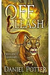 Off Leash (Freelance Familiars Book 1) Kindle Edition