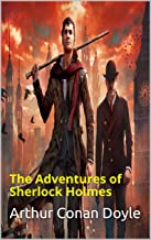 The Adventures of Sherlock Holmes: (Annotated Edition) (English Edition)