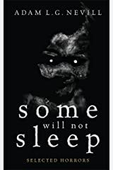 Some Will Not Sleep: Selected Horrors Kindle Edition