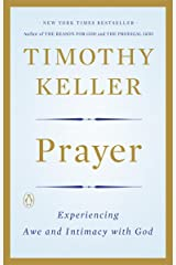 Prayer: Experiencing Awe and Intimacy with God Kindle Edition