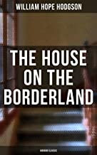 The House on the Borderland (Horror Classic) (TREDITION CLASSICS) (English Edition)