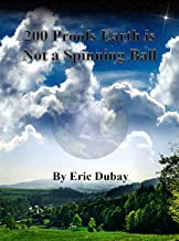 200 Proofs Earth is Not a Spinning Ball