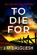 To Die For: A chilling British detective crime thriller (The Hidden Norfolk Murder Mystery Series Book 9)
