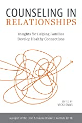 Counseling in Relationships: Insights for Helping Families Develop Healthy Connections Kindle Edition