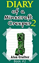 Minecraft: Diary of a Minecraft Creeper, Named Harold: Book 2 (An Unofficial Minecraft Book) (Minecraft, Minecraft Books, Minecraft Handbook, Minecraft ... for Kids, Minecraft Diary, Minecraft Xbox)