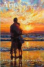 Antes de que anochezca: Novela negra, romántica y psicológica. (Spanish Edition)