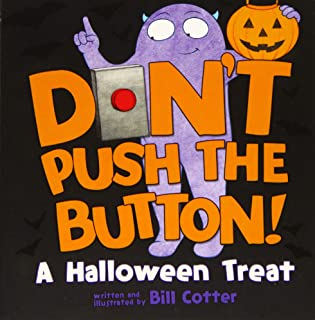 Don't Push the Button! A Halloween Treat: A Spooky Fun Interactive Book For Kids