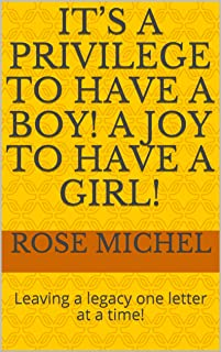 It's a privilege to have a boy! A joy to have a girl!: Leaving a legacy one letter at a time! (English Edition)