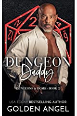 Dungeon Daddy (Dungeons and Doms Book 2) Kindle Edition