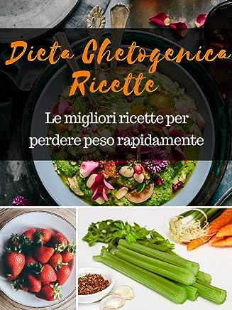 Dieta chetogenica ricette : Le migliori per perdere peso