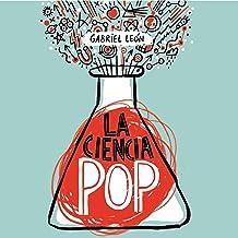 La ciencia pop [Pop Science]