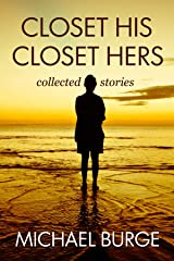 Closet His Closet Hers: collected stories Kindle Edition