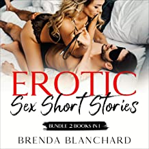 Erotic Sex Short Stories: Bundle 2 Books in 1: Explicit and Forbidden Stories for Your Pleasure: Gangbangs, Escorts, Three...