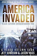 America Invaded: A Black Autumn Saga (The Black Autumn Series Book 7) Kindle Edition