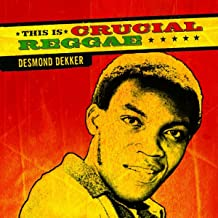 This Is Crucial Reggae: Desmond Dekker
