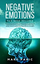 Negative emotions: 2 manuscripts – Overcoming social anxiety and Mastering your emotions to understand how to use dark psychology secrets to stop anxiety ... how emotions are made and how to handle it