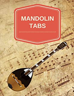 Mandolin Tabs: Write Down Your own Mandolin Music! Blank Sheet Music Paper Tablature for Mandolin Songs and Chords