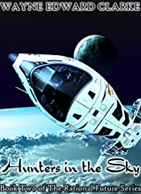 Hunters In The Sky - USA Edition (The Rational Future Series Book 2)