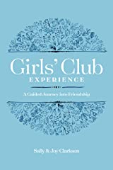 Girls' Club Experience: A Guided Journey into Friendship Kindle Edition