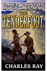 Caleb Johnson: Mountain Man: Tenderfoot: A Frontier Western Adventure (A Mountain Life Western Adventure Book 8) Kindle Edition