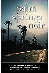 Palm Springs Noir (Akashic Noir Series) Kindle Edition