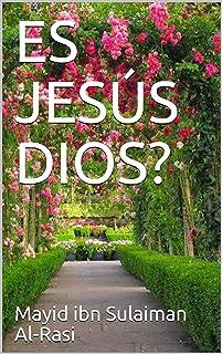 ES JESÚS DIOS? (Spanish Edition)