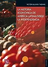 La historia económica de América Latina desde la Independencia (Seccion de Obras de Economia Latinoamericana) (Spanish Edition)