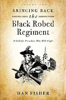 Bringing Back the Black Robed Regiment: Volume 2