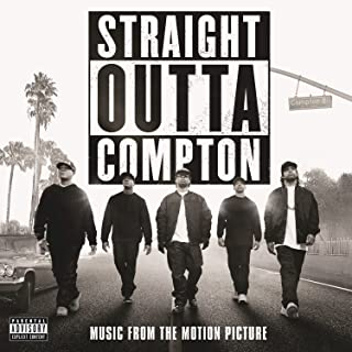 Straight Outta Compton [Explicit] (Music From The Motion Picture)