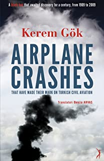 Airplane Crashes That Have Made Their Mark on Turkish Civil Aviation: A black box that awaited discovery for a century, from 1909 to 2009