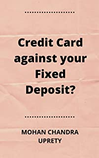 Should you apply for a credit card against your fixed deposit?