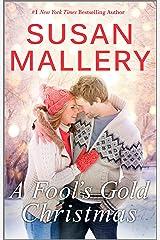 A Fool's Gold Christmas: A Holiday Romance Novella Kindle Edition