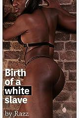 Birth of a White Slave (Black Mistress/white slave Book 1) Kindle Edition