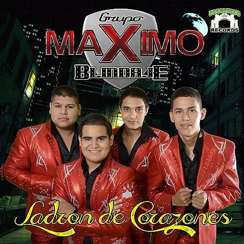 Ladron de Corazones by Grupo Maximo Blindaje on Amazon Music - Amazon.com