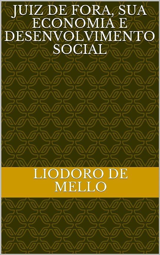 ホット長老分数JUIZ DE FORA, SUA ECONOMIA E DESENVOLVIMENTO SOCIAL (Portuguese Edition)